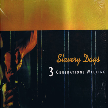 3 Generations Walking - Slavery Dub