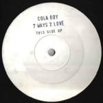 Cola Boy - 7 Ways 2 Love