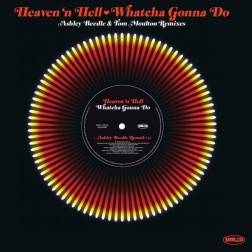WHATCHA GONNA DO HEAVEN AND HELL