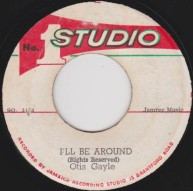 I'll Be Around - Otis Gayle