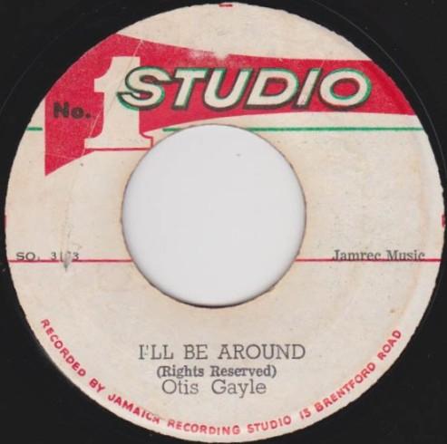 I'll Be Around - Otis Gayle