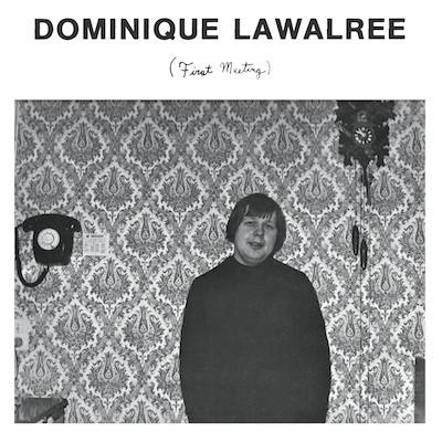 Dominique Lawalrée – First Meeting
