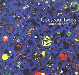 Cocteau Twins Four Calendar Cafe