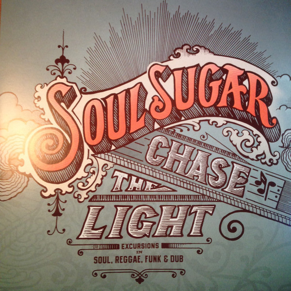 Soul Sugar Chase The Light