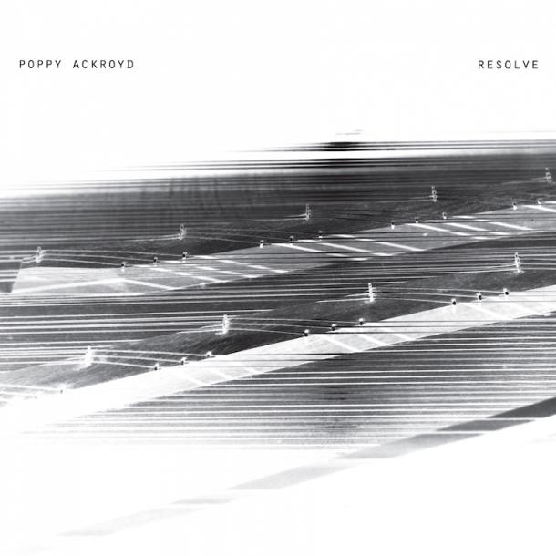 Poppy Ackroyd Resolve