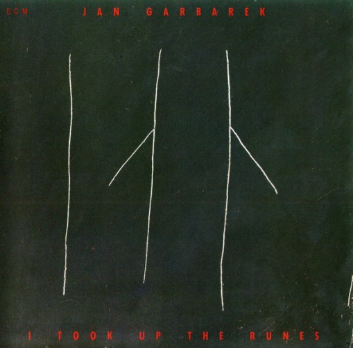 Jan Garbarek – I Took Up The Runes