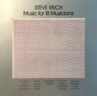 Steve Reich ‎– Music For 18 Musicians