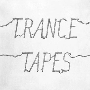 Trance – Tapes