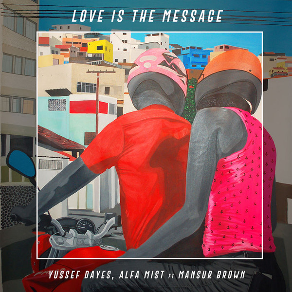 Yussef Dayes Love Is The Message