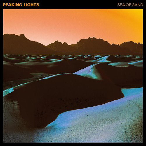 Peaking Lights Sea Of Sand