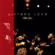 Sisters Love - Give Me Your Love - Get On Down