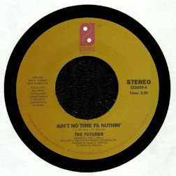 The Futures - Aint No Time Fa Nothing - Expansions