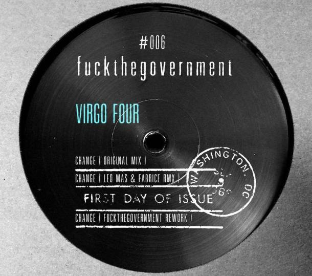 Virgo Four - Change (Leo Mas & Fabrice Rmx) : Fuckthegovernment # 006 2019