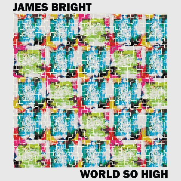 James Bright - World So High - Eclectics