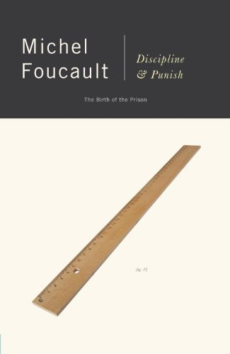 Foucault — Discipline Punish