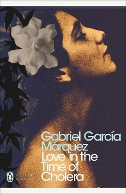 LOVE IN THE TIME OF CHOLERA by Gabriel García Márques