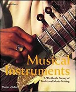Musical Instruments - A Worldwide Survey o Traditional Music-Making - Lucid Rault