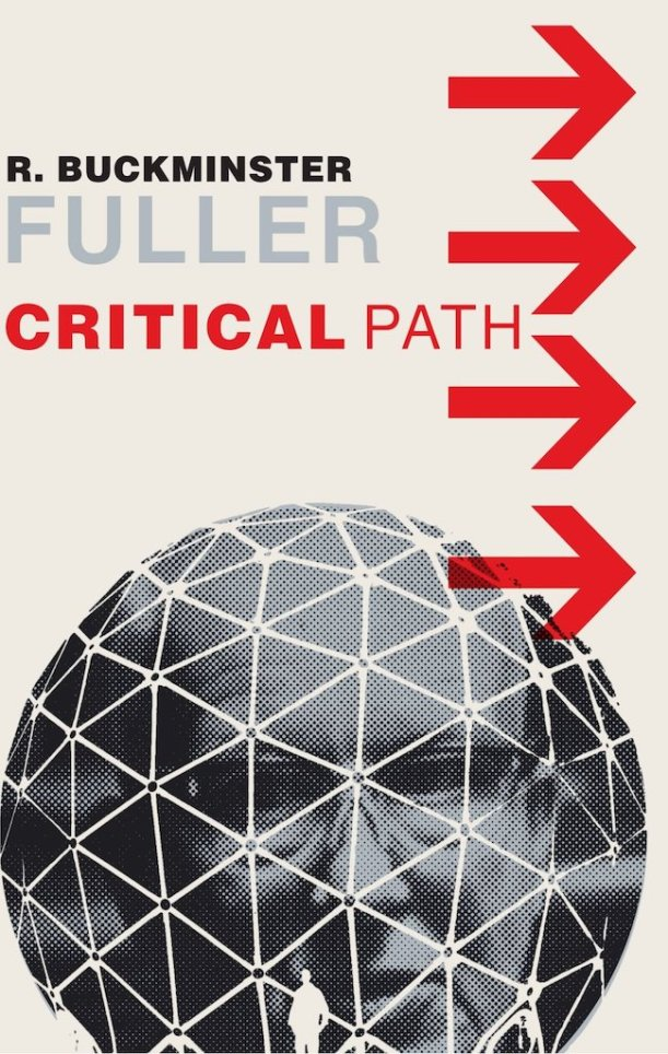R. Buckminster Fuller - Critical Path