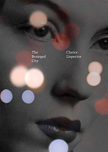 The Besieged City – Clarice Lispector