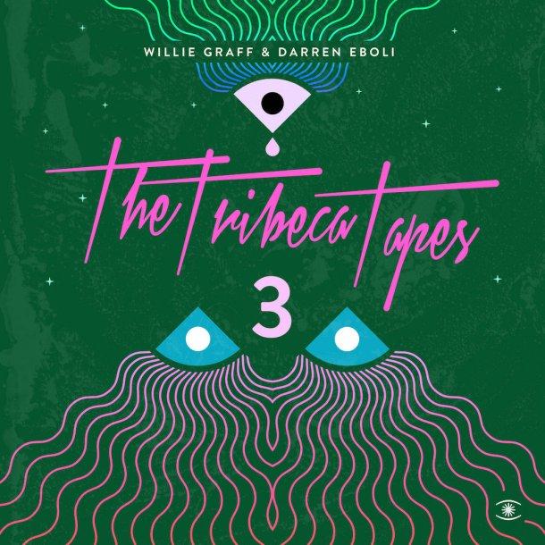 Willie Graff & Darren Eboli - Tribeca Tapes 3 - Music For Dreams