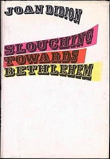 Didion slouching towards bethlehem