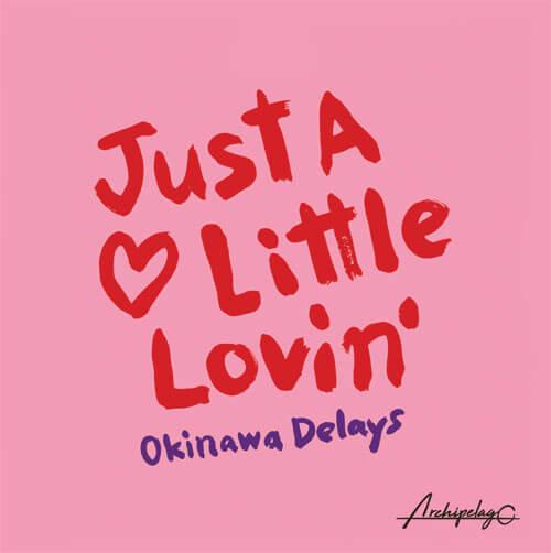 okinawa delays just a little lovin