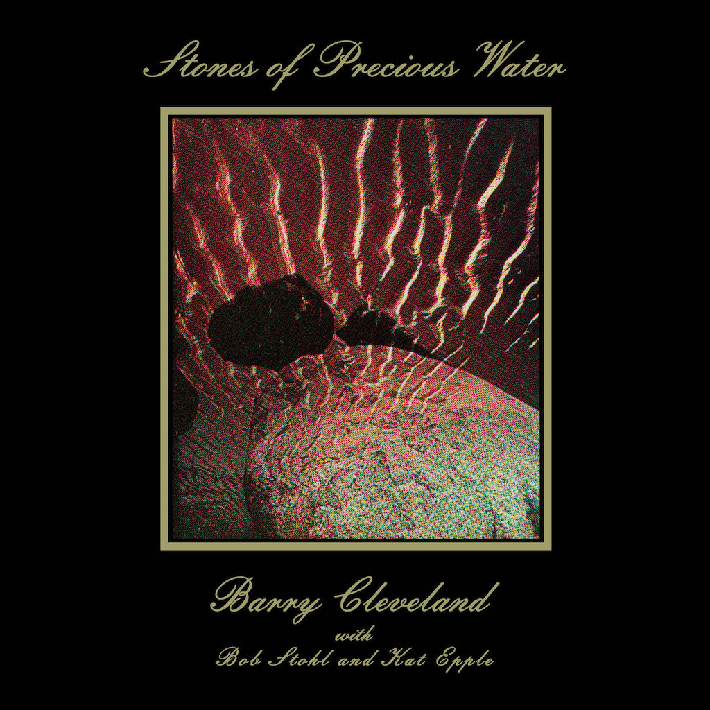 Barry Cleveland Stones of Precious Water