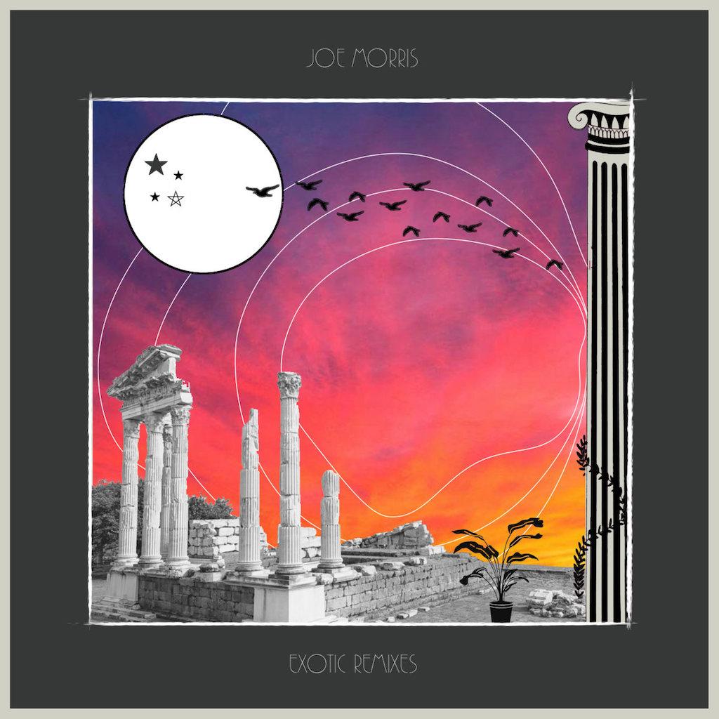 Joe Morris Exotic Remixes