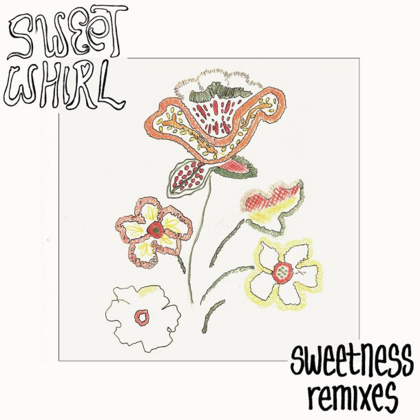 Sweet Whirl Sweetness Remixes