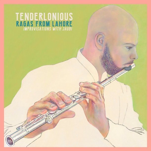 Tenderlonious - Ragas From Lahore
