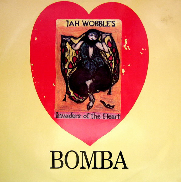 Jah Wobble The Invaders Of The Heart - Bomba