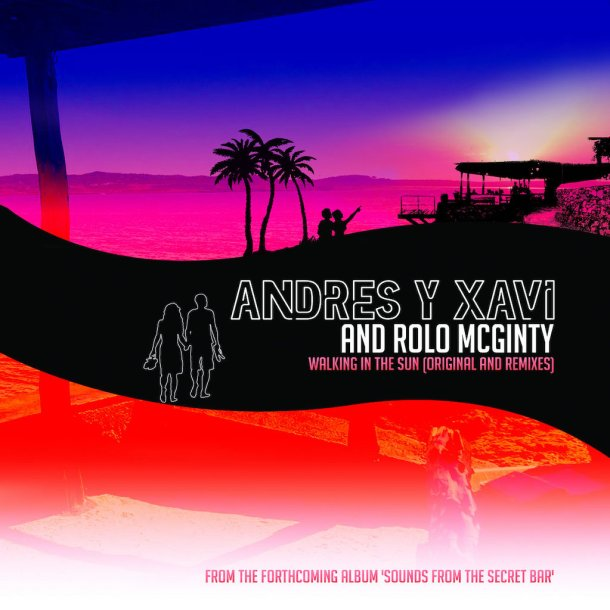Andres Y Xavi - Walking In The Sun