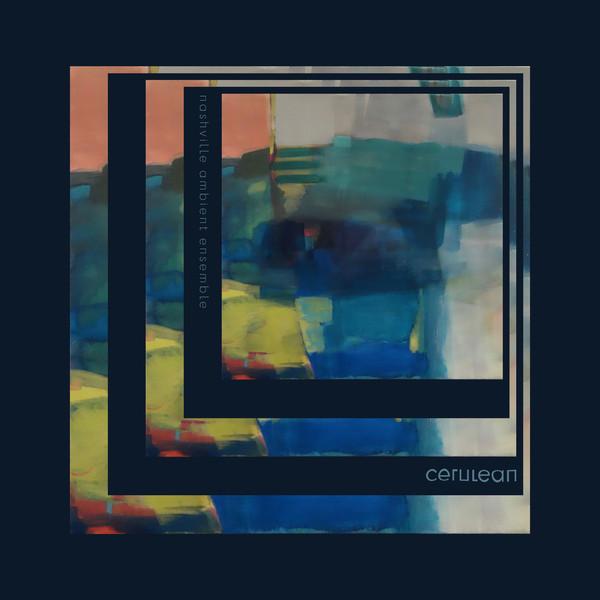 nashville-ambient-ensemble-e28093-cerulean