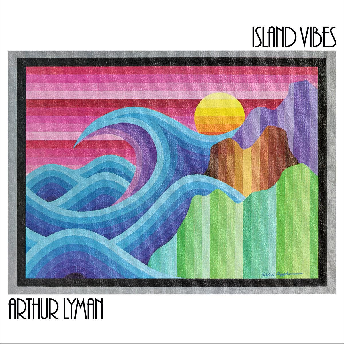 Arthur Lyman : Island Vibes