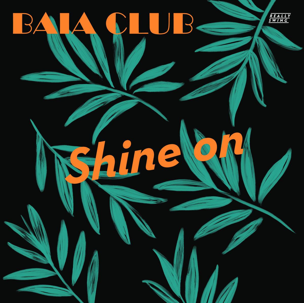 Baia Club : Shine On