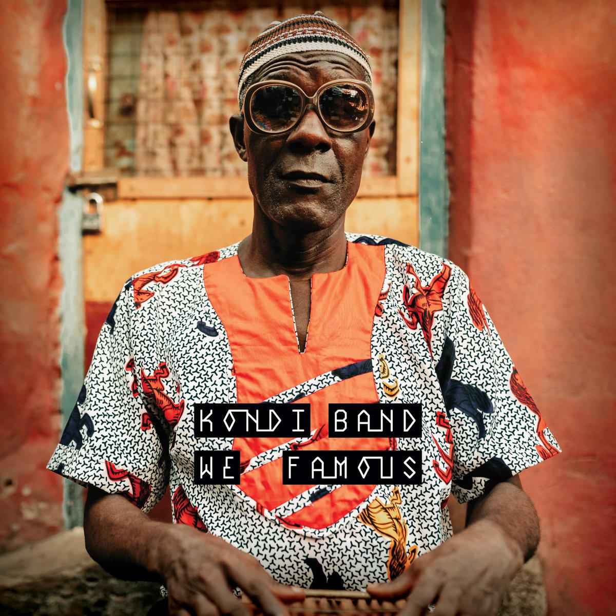 Kondi Band : We Famous