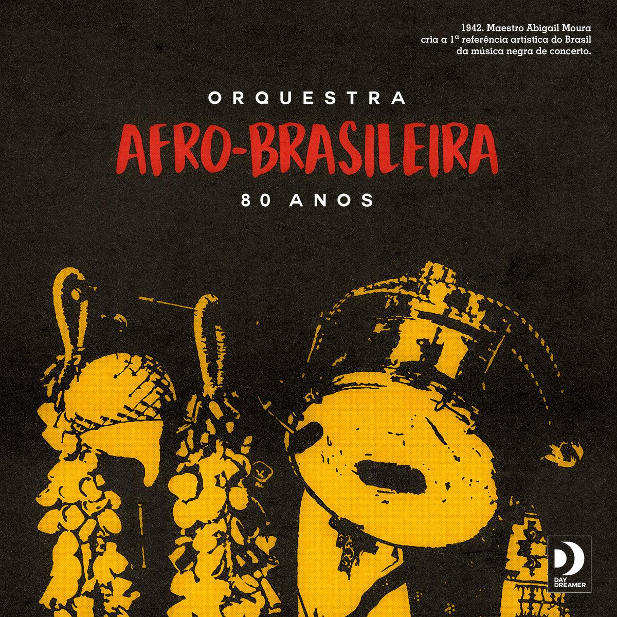 Orquestra Afro Brasileira : 80 Anos