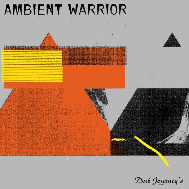 Ambient Warrior Dub Journeys