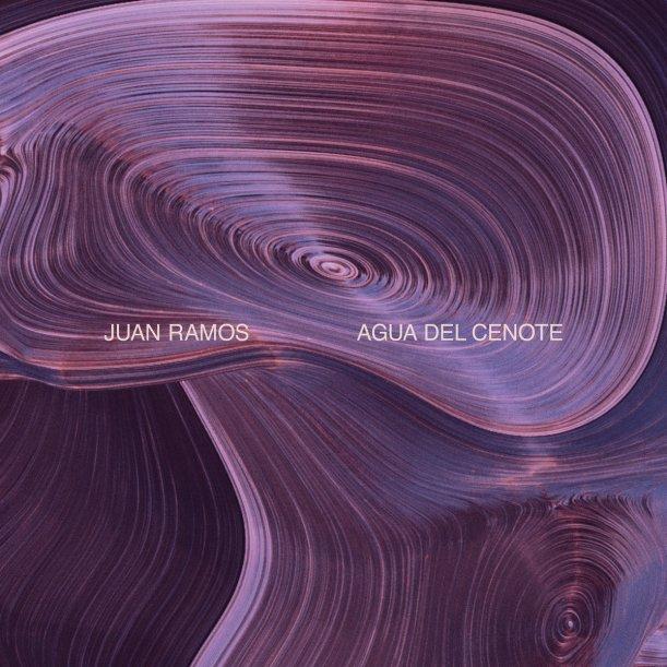 Juan Ramos : Agua Del Cenote
