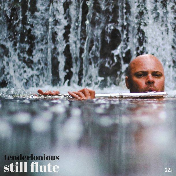 Tenderlonious : Still Flute