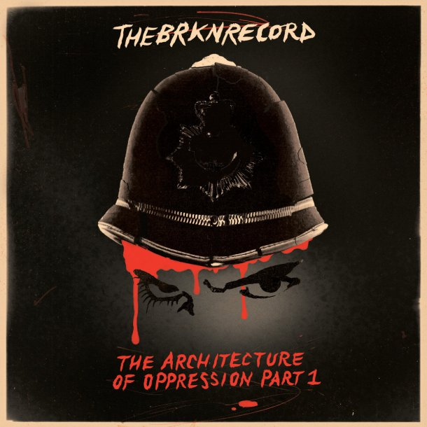 The Brkn Record : The Architecture Of Oppression Part 1